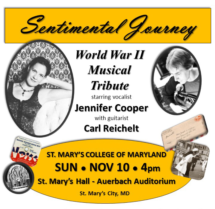 Sentimental Journey, WWII Musical Tribute with Jennifer Cooper and Carl Reichelt, SMCM, Sunday, Nov. 10 at 4 pm in Auerbach Auditorium of St. Mary's Hall