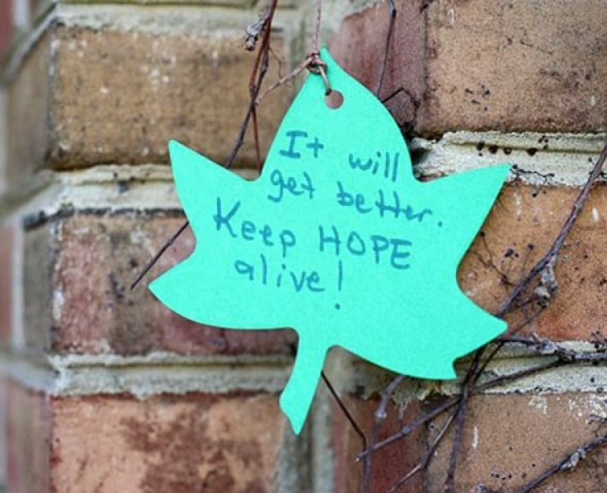 leaf pictured that states It will get better. Keep Hope Alive!