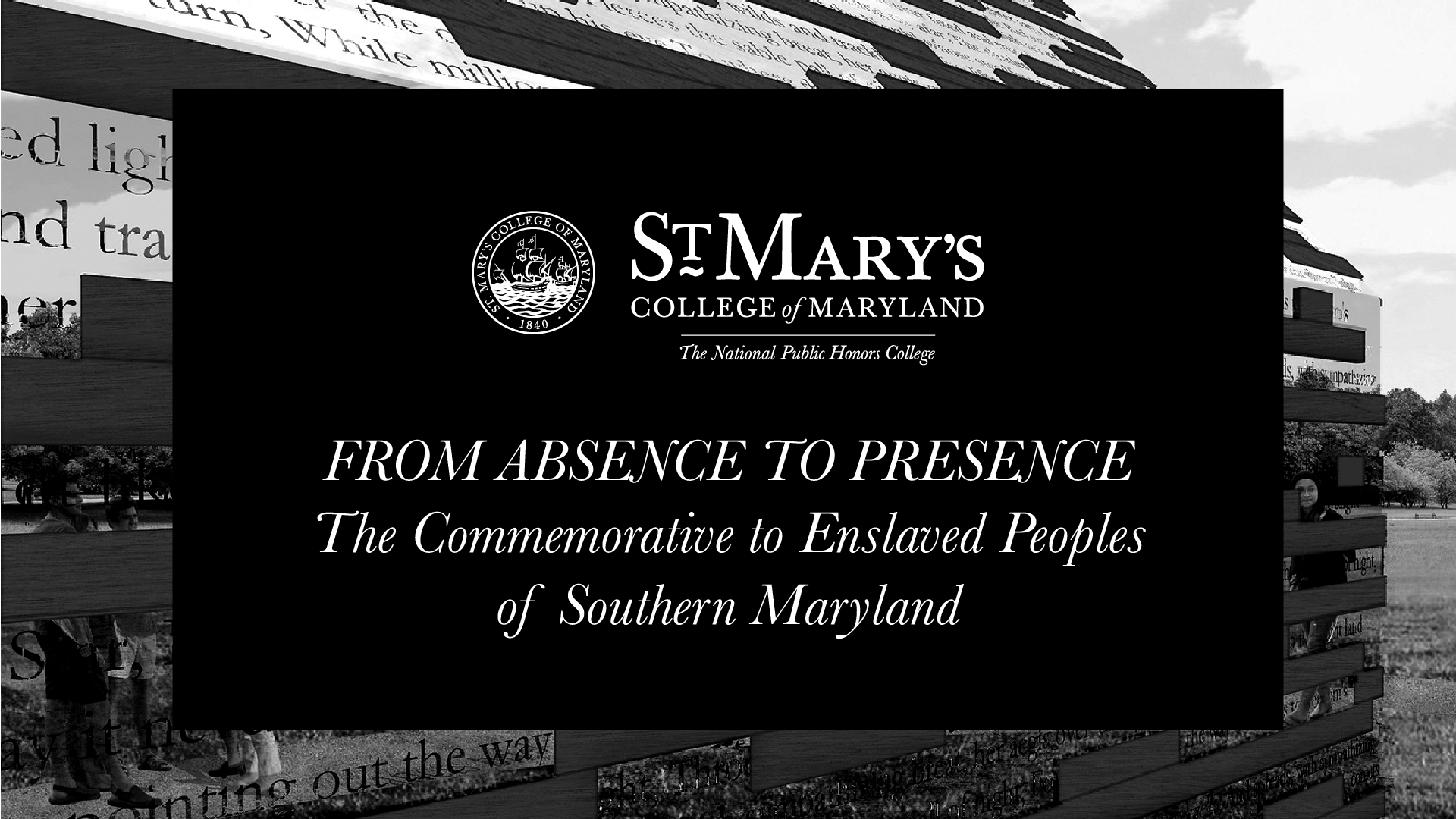 Rendering of Commemorative with words FROM ABSENCE TO PRESENCE THE VIRTUAL DEDICATION OF THE COMMEMORATIVE TO ENSLAVED PEOPLES OF SOUTHERN MARYLAND